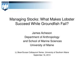 Managing Stocks: What Makes Lobster Succeed While  Groundfish  Fail?