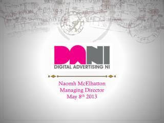 Naomh McElhatton Managing Director May 8 th  2013
