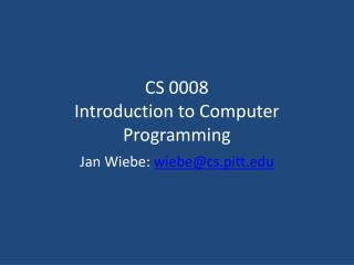 CS 0008 Introduction to Computer Programming