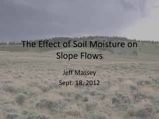 The Effect of Soil Moisture on Slope Flows