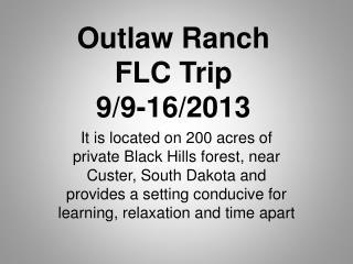 Outlaw Ranch FLC Trip  9/9-16/2013