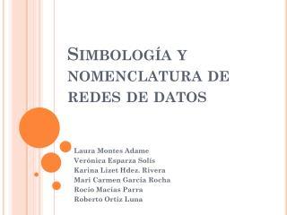 Simbolog�a y nomenclatura de redes de datos