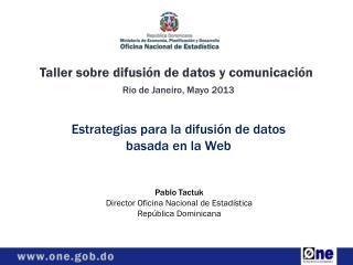 Taller sobre difusión de datos y comunicación Rio de Janeiro, Mayo 2013
