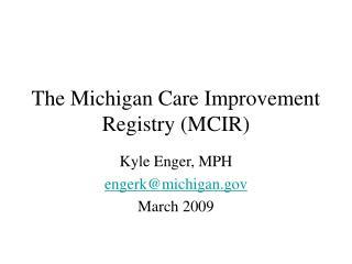 The Michigan Care Improvement Registry MCIR