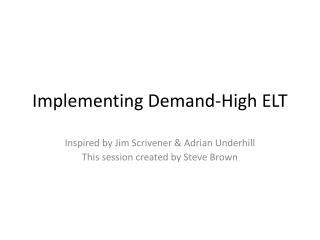 Implementing Demand-High ELT