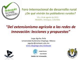 """""""Del extensionismo agrícola a las redes de innovación: lecciones y propuestas"""""""