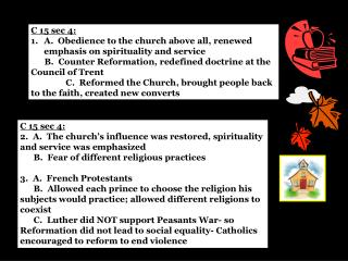 C 15 sec 4: A.  Obedience to the church above all, renewed emphasis on spirituality and service