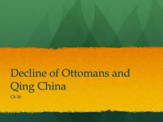 Decline of Ottomans and Qing China