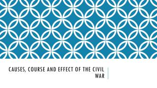 Causes, Course and Effect of the Civil War