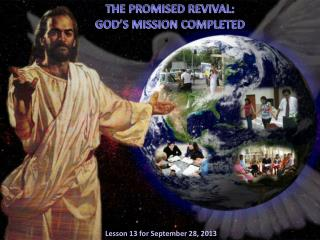 THE PROMISED REVIVAL:  GOD'S  MISSION COMPLETED