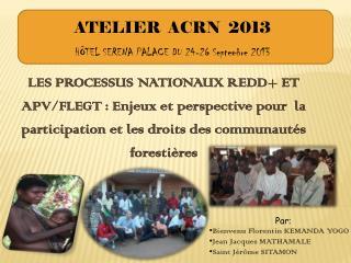 ATELIER  ACRN  2013 HÔTEL SERENA PALACE DU 24-26 Septembre 2013
