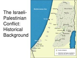 The Israeli-Palestinian Conflict: Historical Background