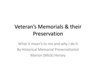 Veteran's Memorials & their Preservation