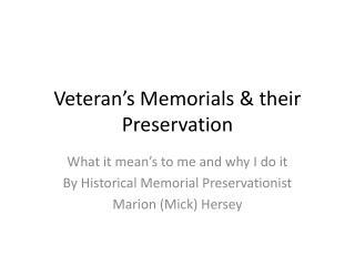 Veteran's Memorials & their Preservation