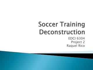 Soccer Training Deconstruction