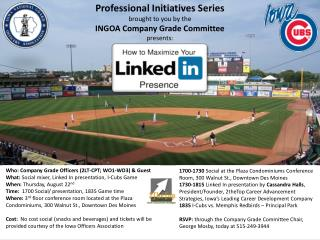 Professional Initiatives Series brought to you by the  INGOA Company Grade Committee presents: