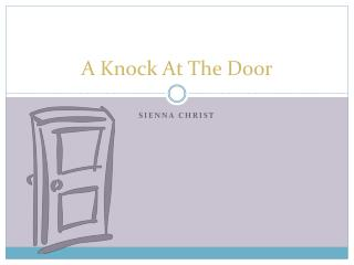 A Knock At The Door