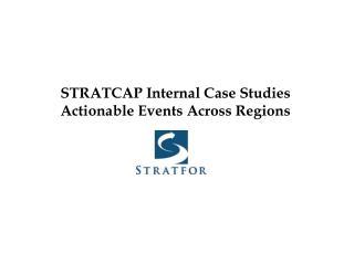 STRATCAP Internal Case Studies Actionable Events Across Regions