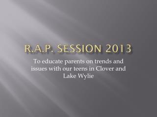 R.A.P. Session 2013