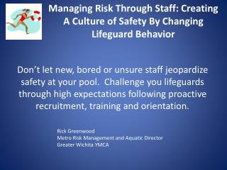 Managing Risk Through Staff: Creating A Culture of Safety By Changing Lifeguard Behavior