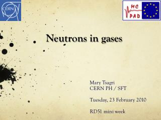 Neutrons in gases