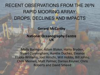 RECENT OBSERVATIONS FROM THE 26ºN RAPID MOORING ARRAY: DROPS, DECLINES AND IMPACTS