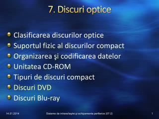 7. Discuri optice