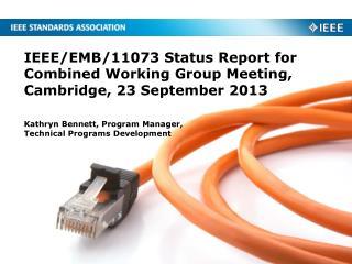 IEEE/EMB/11073 Status Report for Combined Working Group Meeting,  Cambridge, 23 September 2013
