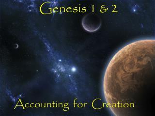 Genesis 1 & 2