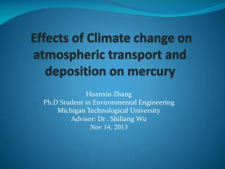 E ffects  of Climate change on atmospheric transport and deposition on mercury