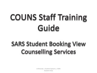 COUNS  Staff Training Guide SARS Student Booking  View Counselling Services