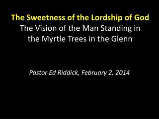 Pastor Ed Riddick, February 2, 2014