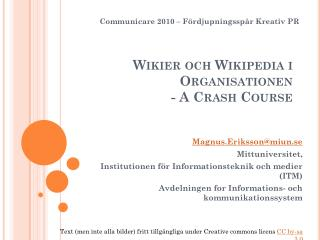 Wikier och  Wikipedia  i Organisationen - A Crash Course