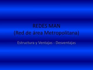 REDES MAN  (Red de área Metropolitana)