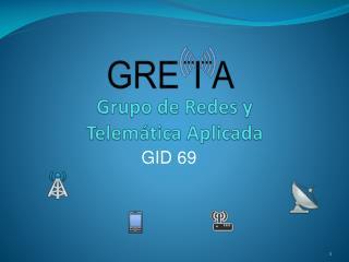 Grupo  de  Redes  y  Telemática  Aplicada