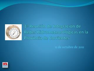 1ª Reunión de Integración de Redes Hidrometeorológicas en la Provincia de Corrientes
