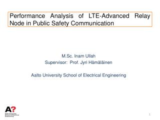 Performance Analysis of LTE-Advanced Relay Node in Public Safety Communication