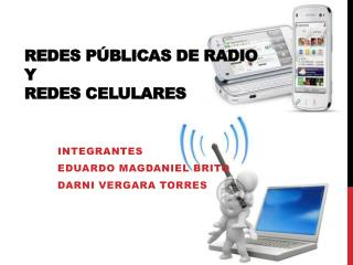 REDES PÚBLICAS DE RADIO y REDES CELULARES