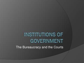 Institutions of Government
