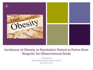 Incidence of Obesity in Psychiatric Patient at Patton State Hospital: An Observational Study