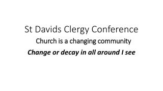 St Davids Clergy Conference Church is a changing community