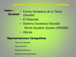 Forma Verdadera de la Tierra (Geoide) El Elipsoide Sistema Geodésico Mundial