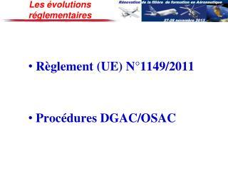 Règlement (UE)  N°1149/2011  Procédures DGAC/OSAC