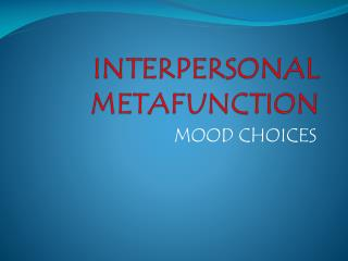 INTERPERSONAL METAFUNCTION