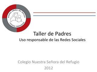 Taller de Padres Uso responsable de las Redes Sociales