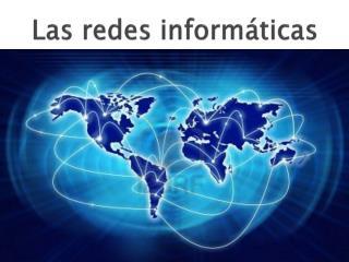 Las redes informáticas
