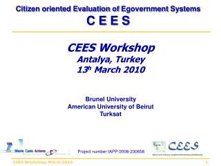 CEES Workshop Antalya, Turkey 13 h  March 2010