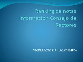 Ranking de notas Información Consejo de Rectores