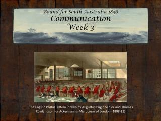 Bound for South Australia 1836 Communication Week 3