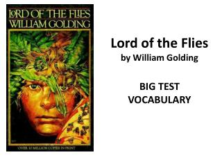 Lord of the Flies by William Golding BIG TEST VOCABULARY